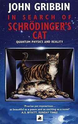 In Search of Schrödinger's Cat, John Gribbin